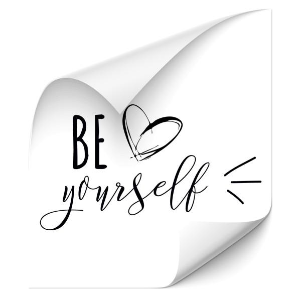 Be yourself Sprüche Heckaufkleber - liebe