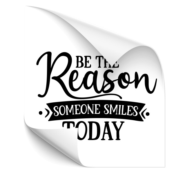 Be the reason someone smiles today - Sprüche Autotattoo - Kategorie Shop