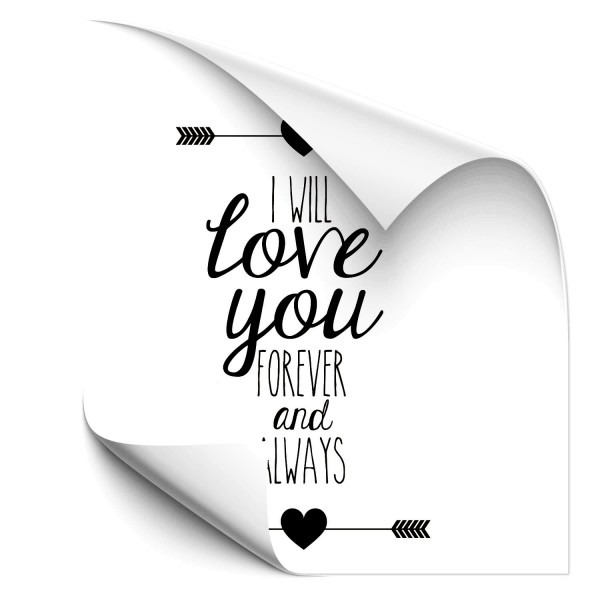 I will love you forever and always Sprüche - wandtattoo